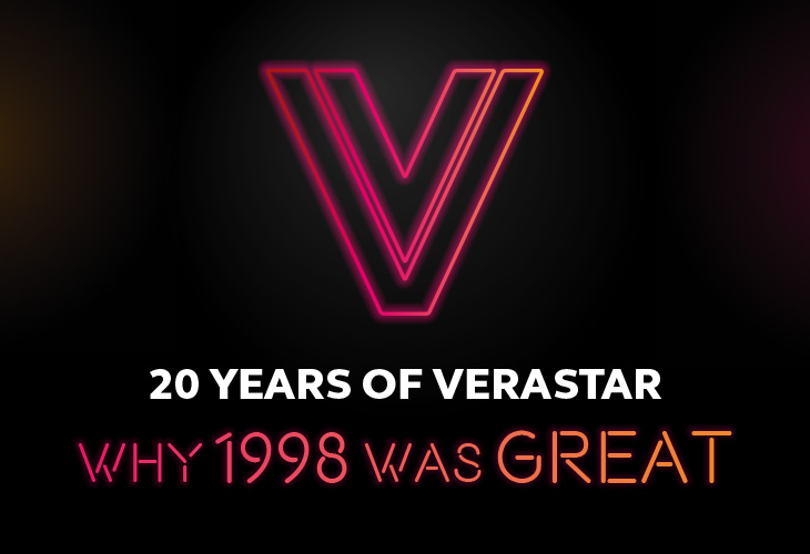 20 YEARS OF VERASTAR: WHY 1998 WAS GREAT